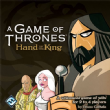 A Game of Thrones : Hand of the King